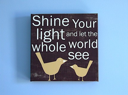 shine your light and let the whole world see