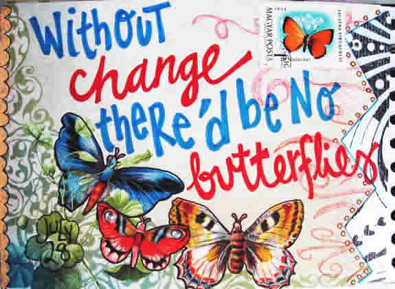 Without change, there would be no butterflies.