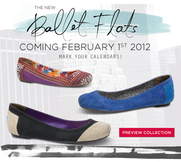 Toms Ballet Flats Available February 1