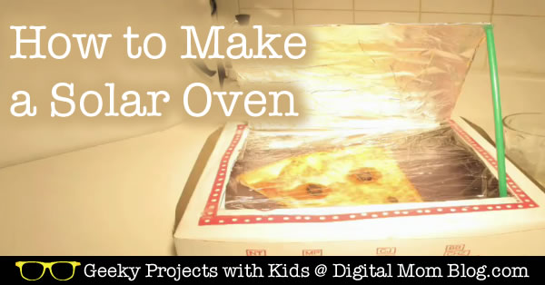 Geeky Projects: How to Make a Solar Oven
