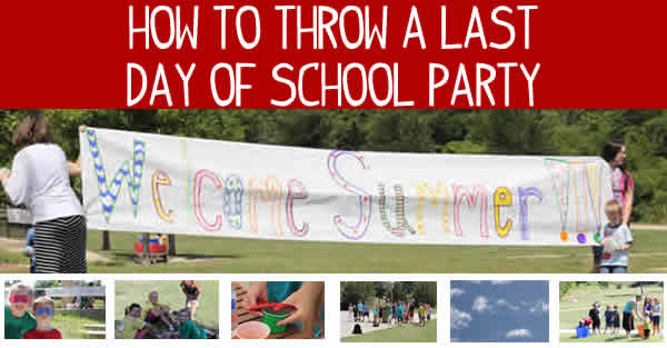 last day of school party ideas