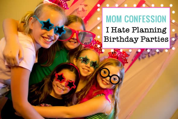 hate planning birthday parties