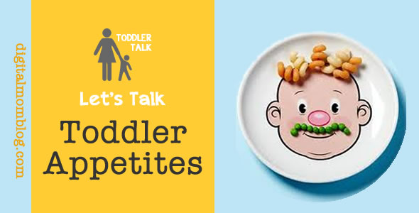 Toddler Talk Tuesday: Toddler Appetites