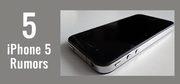 5 Apple iPhone 5 Rumors That Are Buzzin'