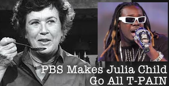 PBS Makes Julia Childs Roll Over In Her Grave