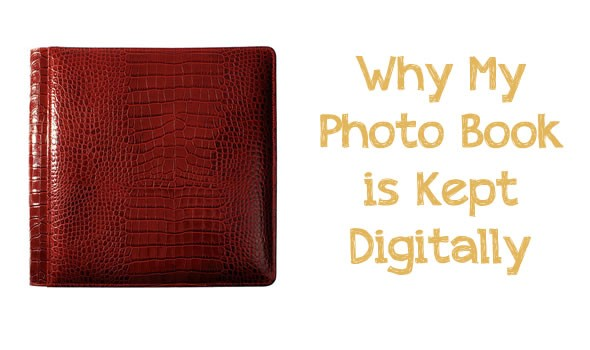 Why My Photo Book is Kept Digitally