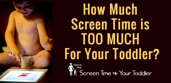 Toddlers and Screen Time