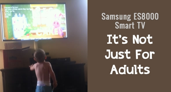 Samsung ES8000 – It's Not Just For Adults!