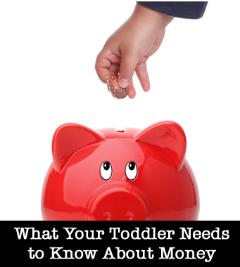 Money Doesn't Grow on Trees and Other Things Your Toddler Needs to Know About Money