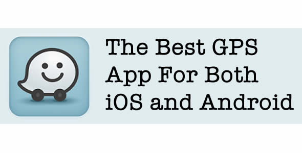 Waze App – Introducing the Best GPS Mobile App