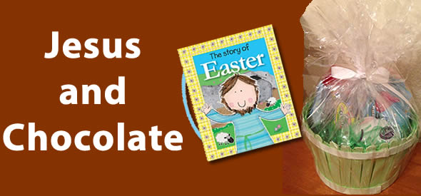 Celebrating Easter – Jesus and Chocolate