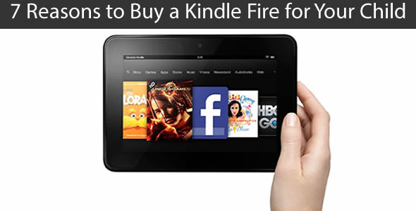 7 Reasons to Buy a Kindle Fire for Kids