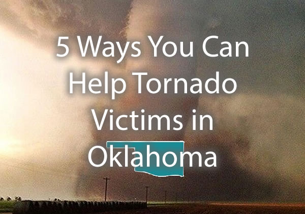 5 Ways You Can Help Oklahoma Tornado Victims