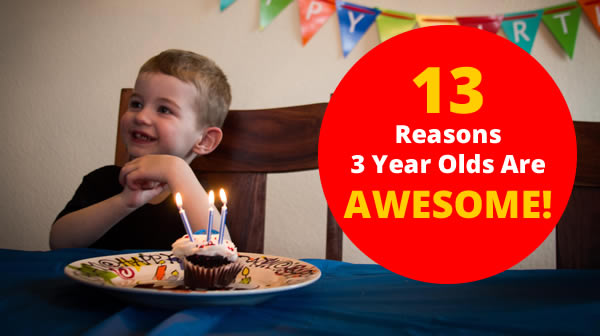 13 Great Things About 3 Year Olds