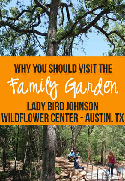 Family Road Trip Austin – Luci and Ian Family Garden at Lady Bird Johnson Wildflower Center