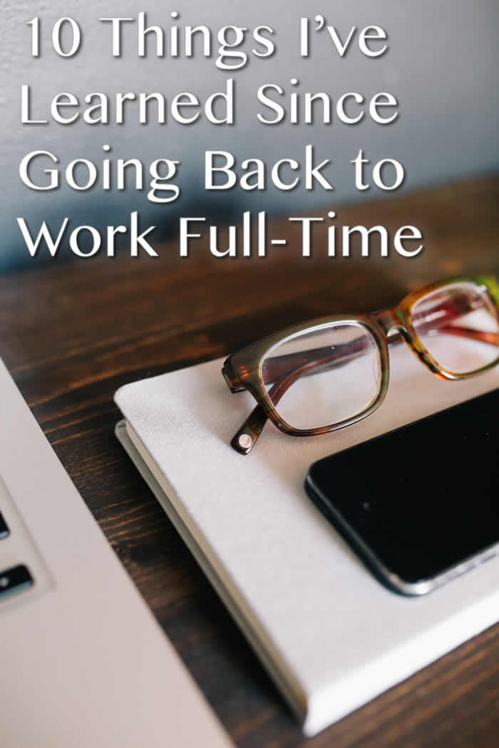 10 Things I've Learned Since Going Back to Work Full-Time