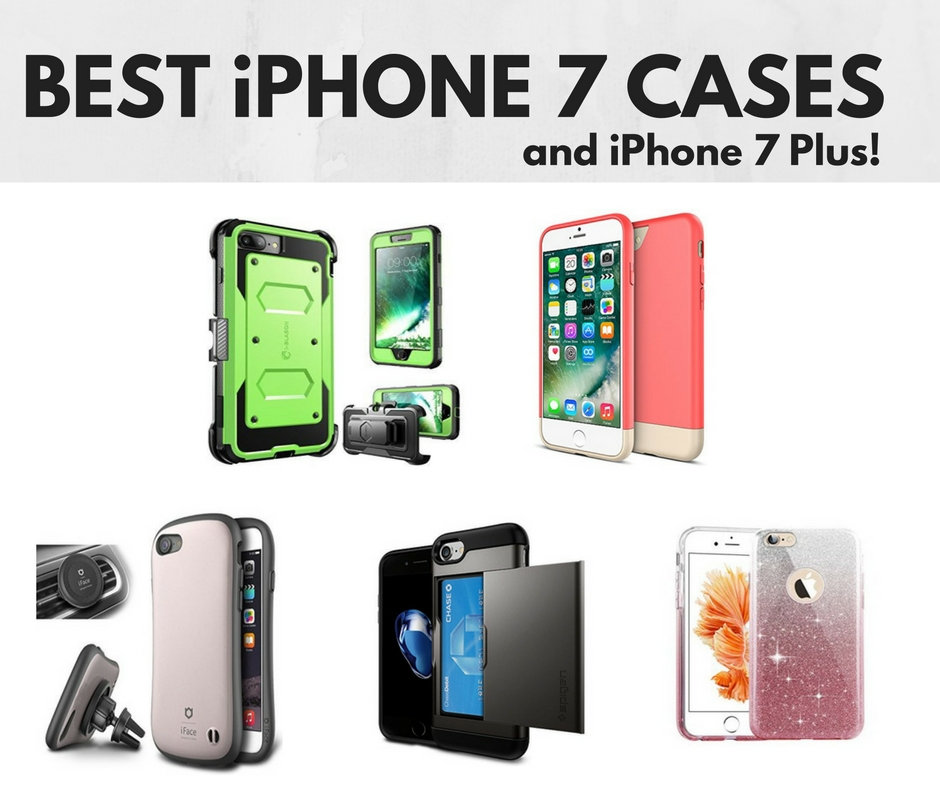 IPhone 7 Cases (and IPhone 7 Plus Cases) Best Available Now