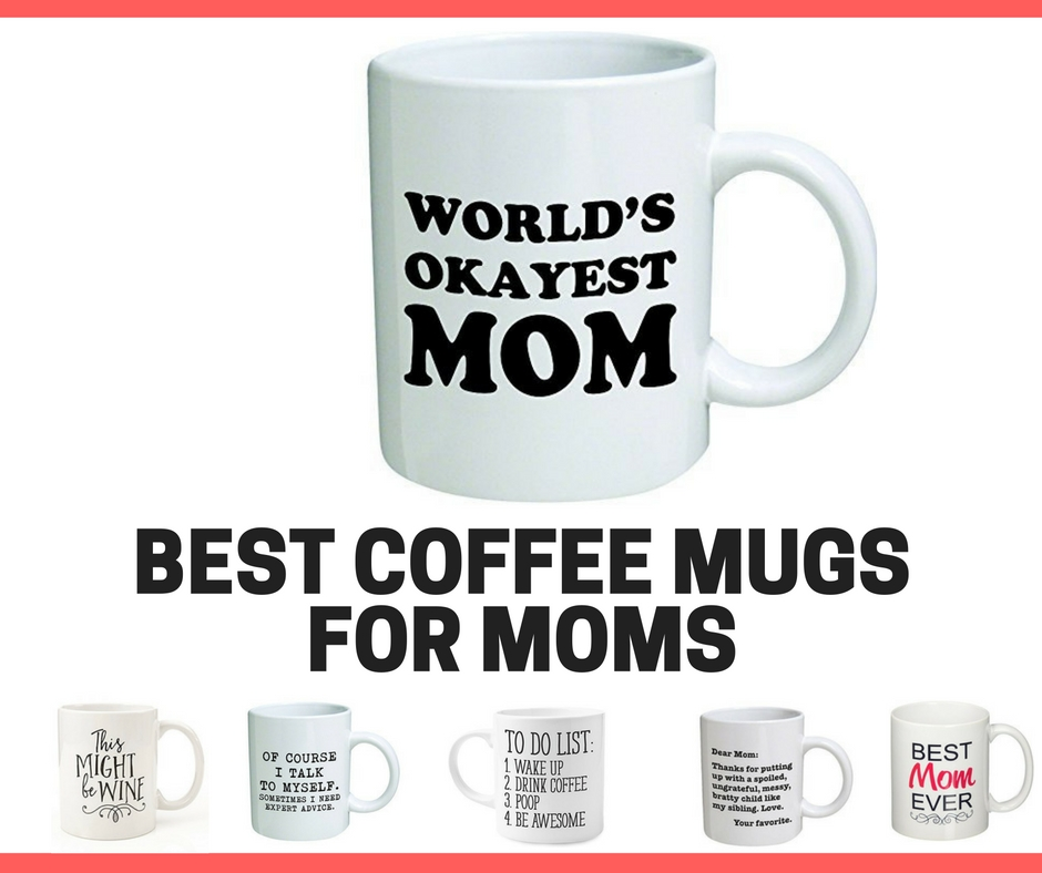 Best Funny Coffee Mugs for Moms Who Have a Sense of Humor